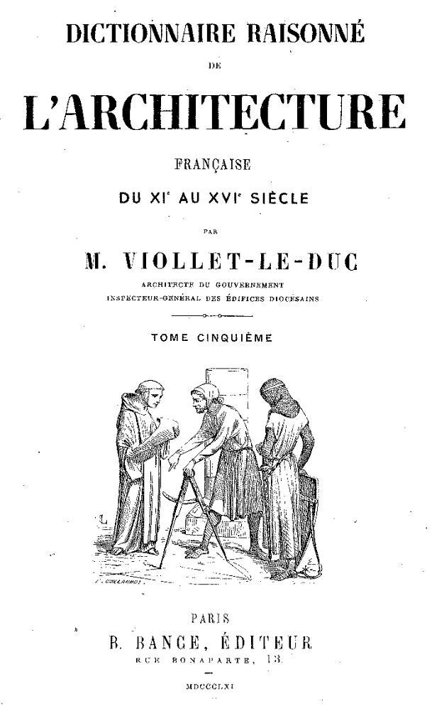 Viollet-le-Duc_-_Dictionnaire_raisonné_de_l'architecture_française_du_XIe_au_XVIe_siècle,_1854-1868